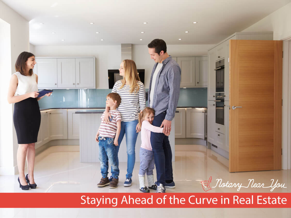 Real Estate – Are You Staying Ahead of the Curve?