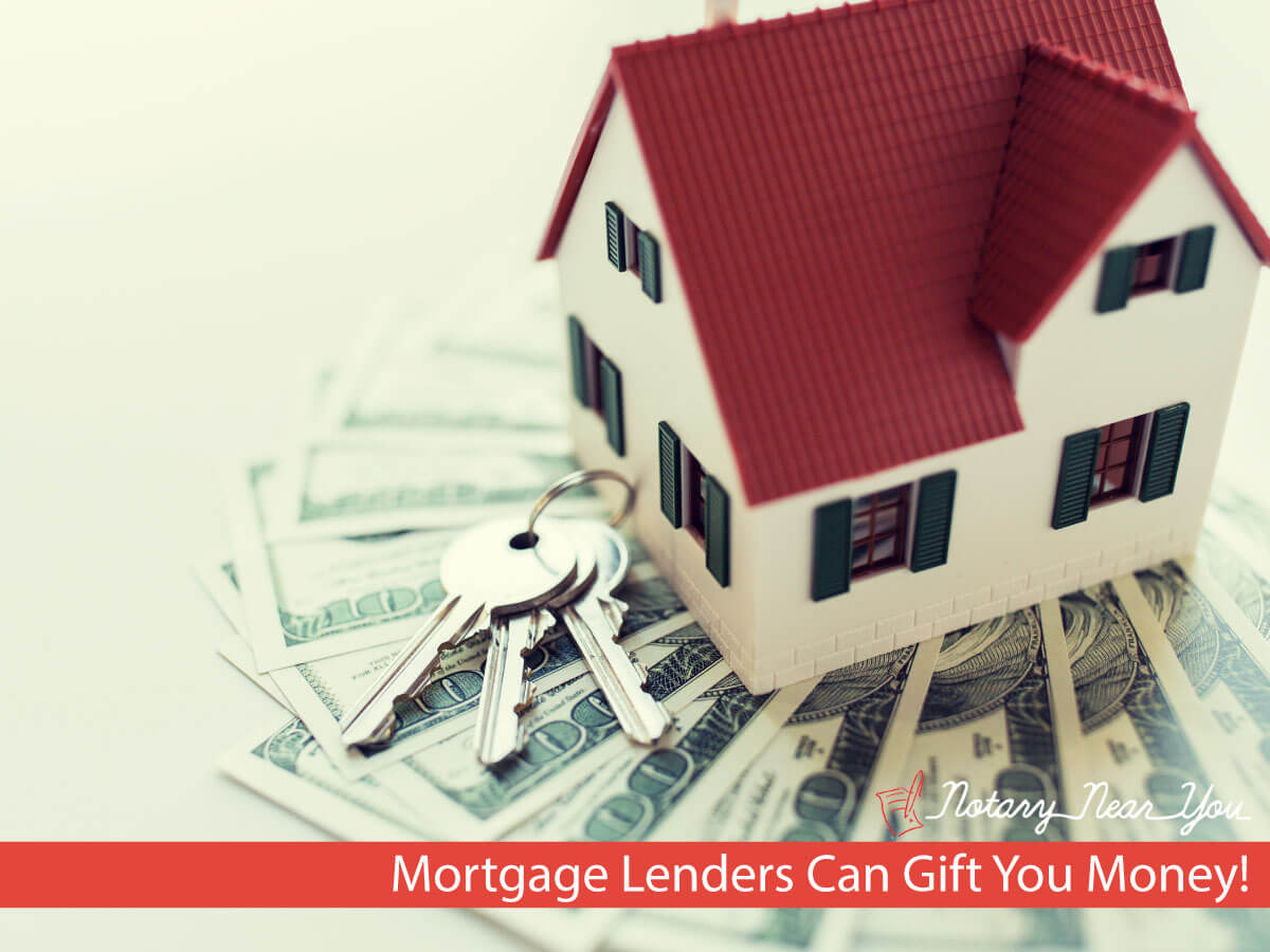 Mortgage Lenders Can Gift You Money!