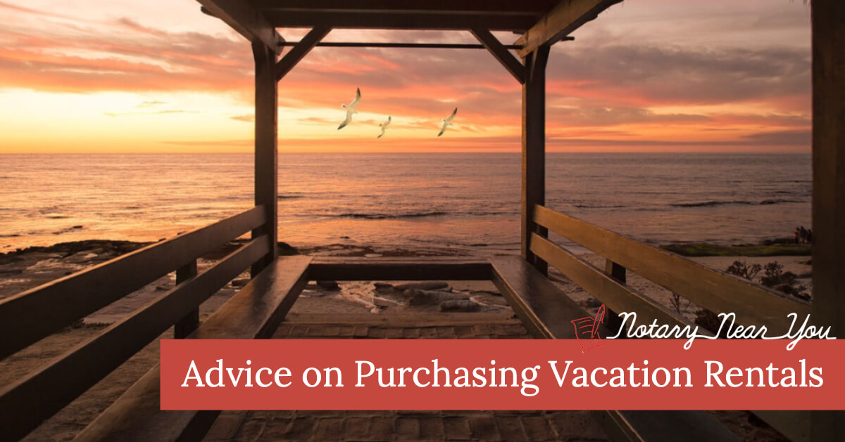 Great Advice About Purchasing Vacation Rental Properties