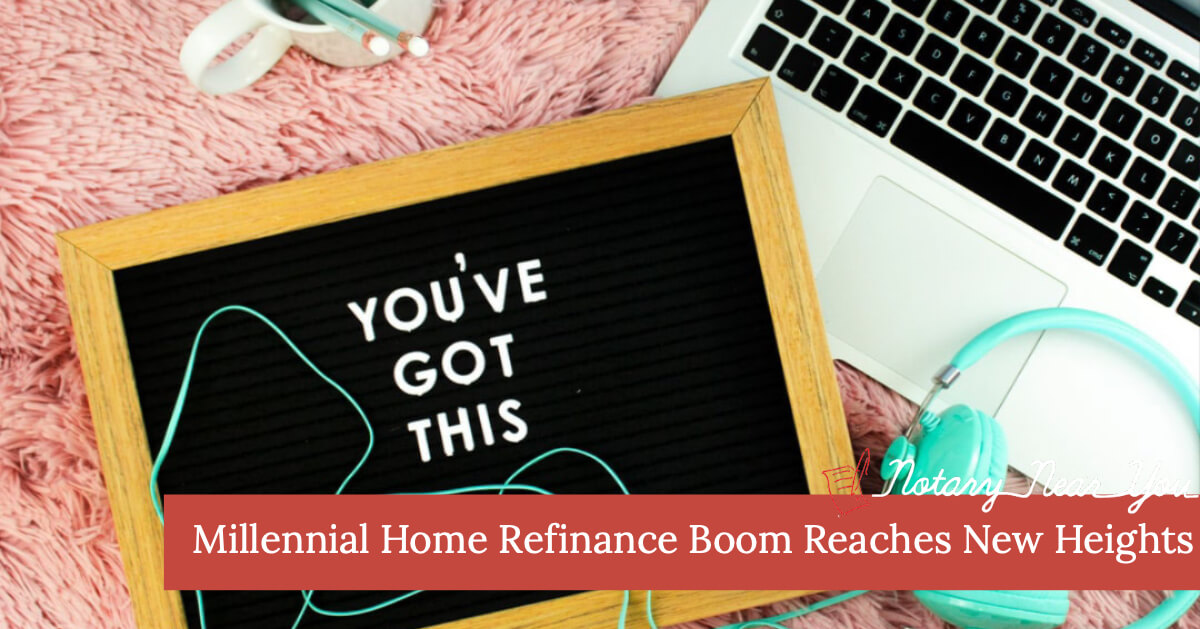 Millennial Home Refinance Boom Reaches New Heights