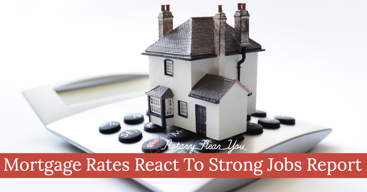 Mortgage Rates React To Strong Jobs Report