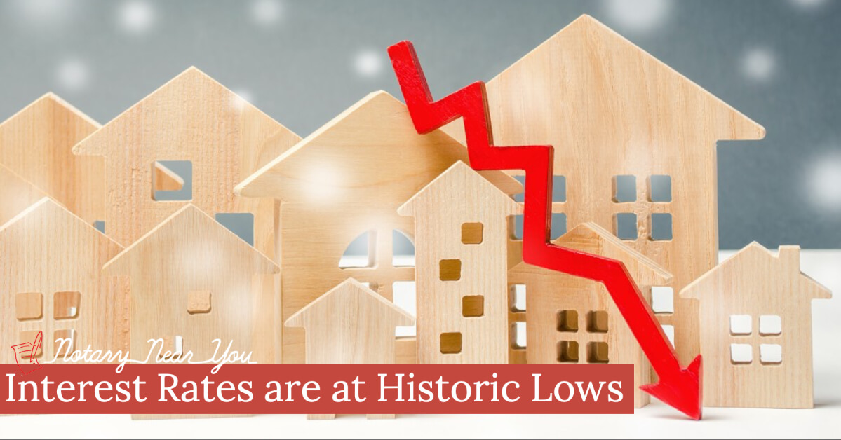 Interest Rates are at Historic Lows