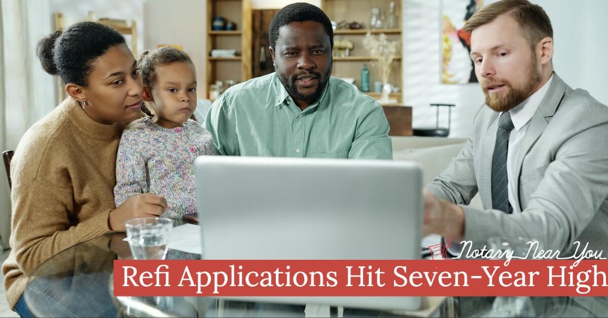 Refi Applications Hit Seven-Year Highs