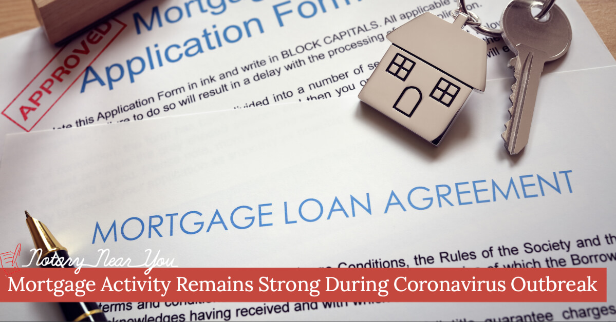 Mortgage Activity Remains Strong During Coronavirus Outbreak