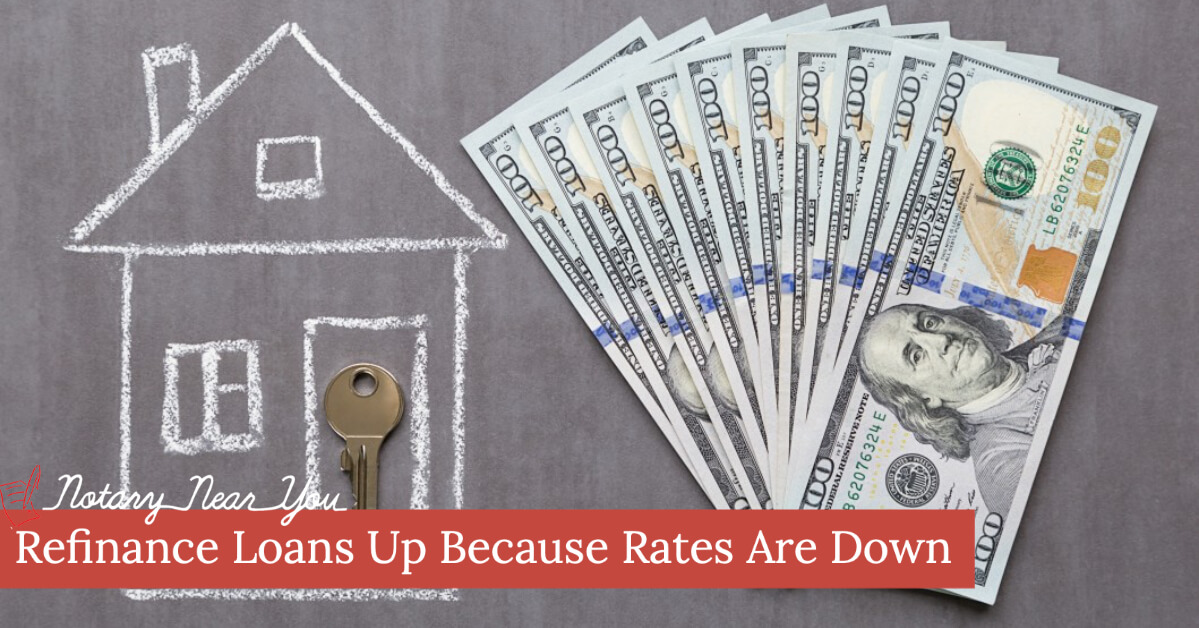 Refinance Loans Up Because Rates Are Down