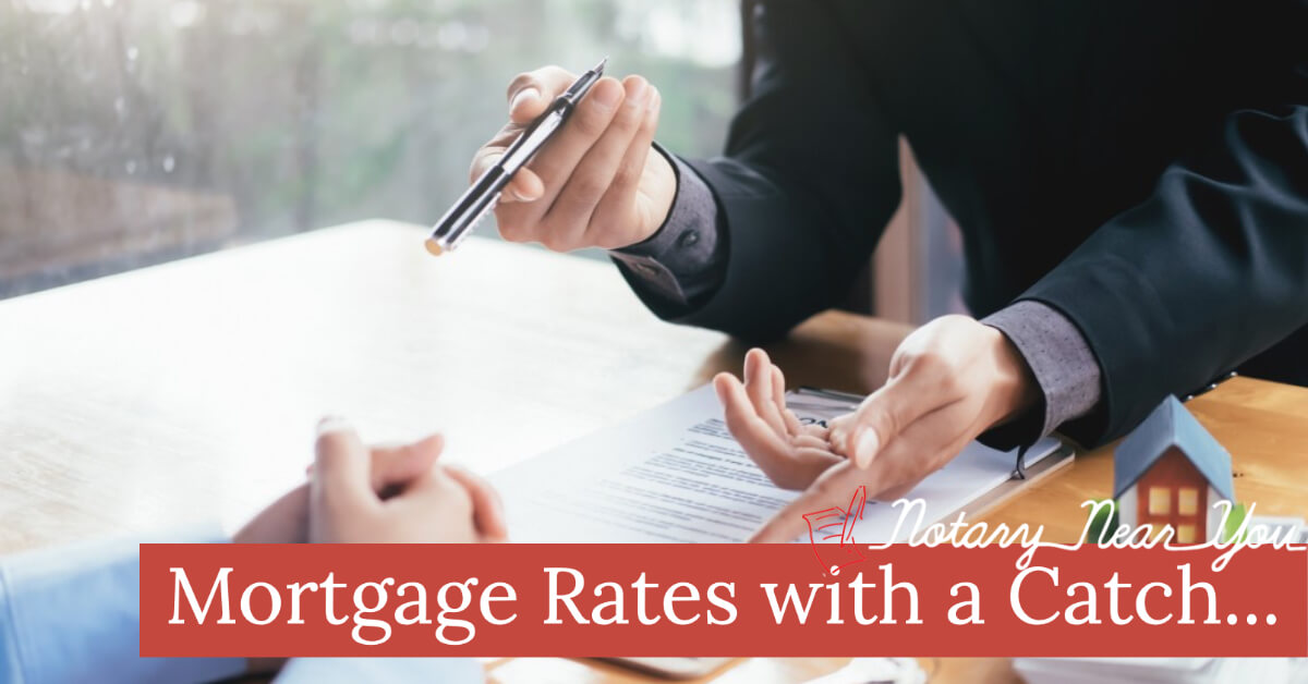 Have You Heard about 1.99% Mortgage Rates? There's a Catch!