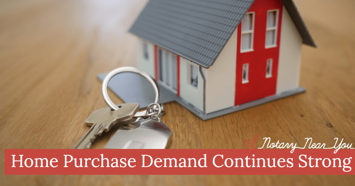 Home Purchase Demand Continues Strong