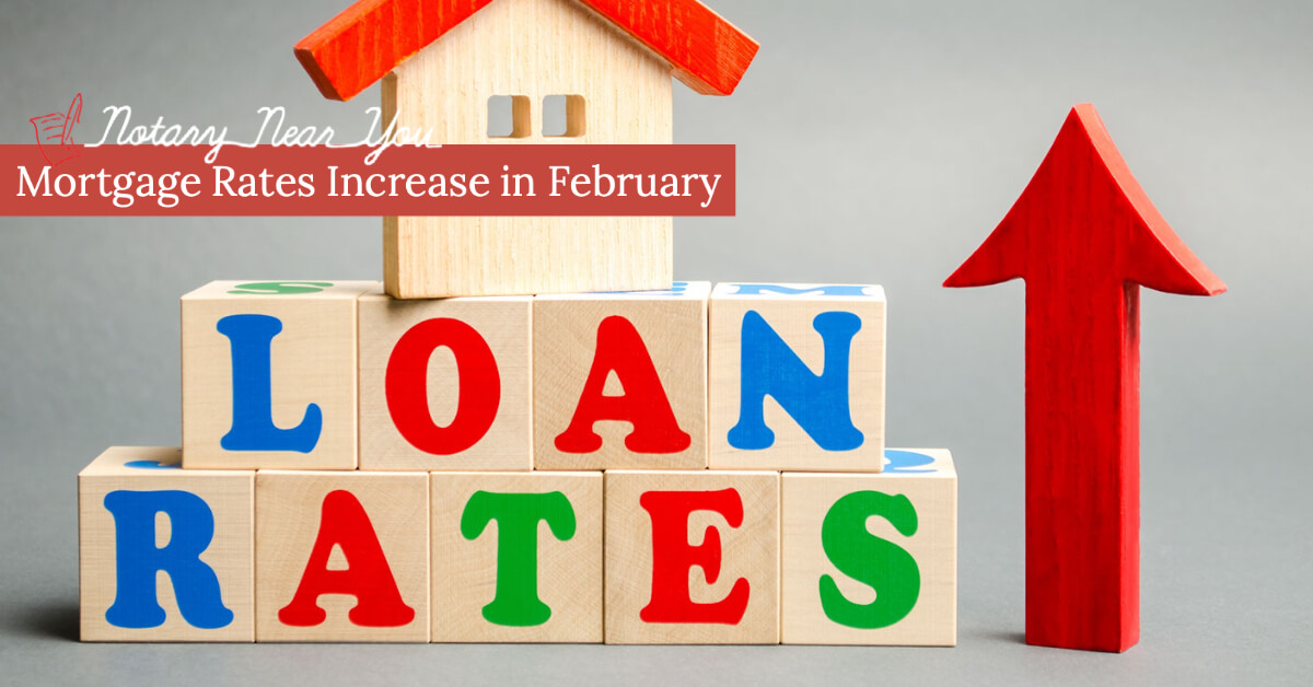 Mortgage Rates Increase in February, creating the question: What's Next?