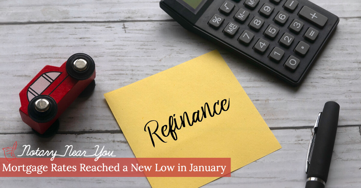 Interest rates reached a new low in January, resulting in Increased Refinance Mortgage Activity