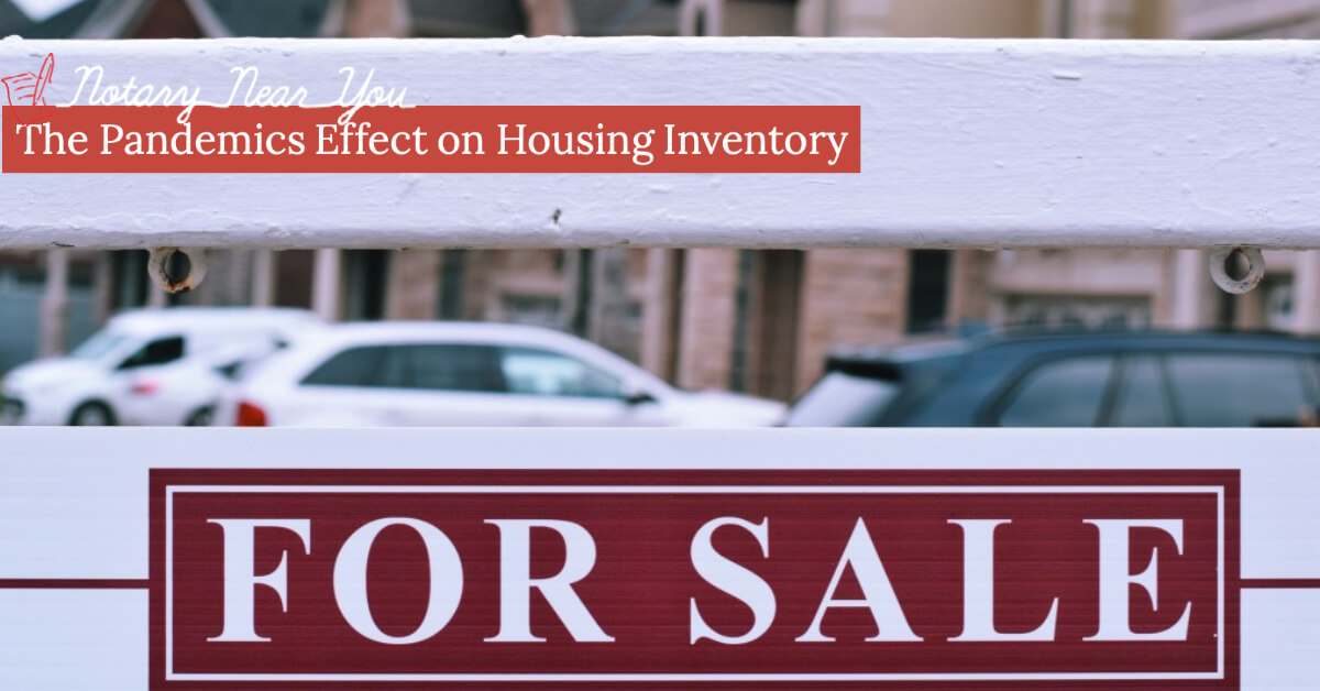 The Pandemics Effect on Housing Inventory