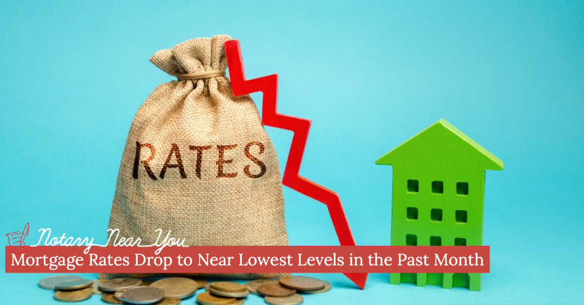 Mortgage Rates Drop to Near Lowest Levels in the Past Month