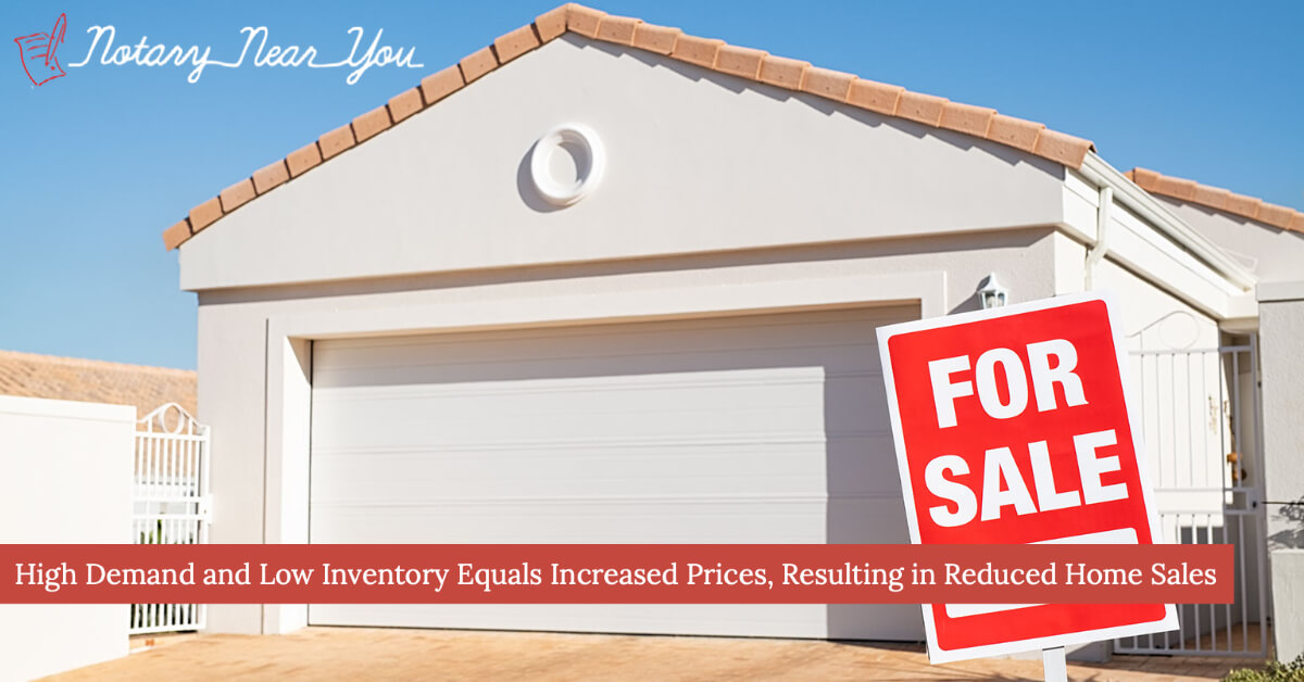 High Demand and Low Inventory equals Increased Prices, Resulting in Reduced Home Sales