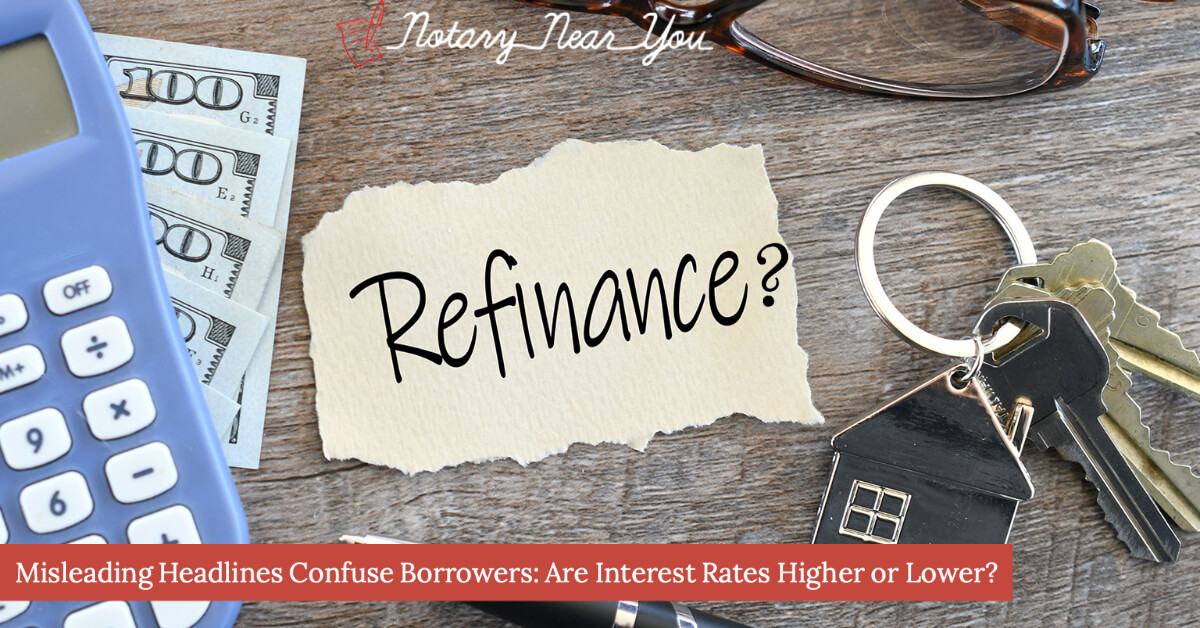 Misleading Headlines Confuse Borrowers: Are Interest Rates Higher or Lower?