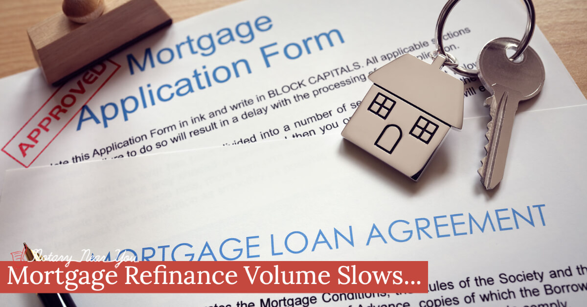 Mortgage Refinance Volume Slows While First Time Home Buyer Applications Increase