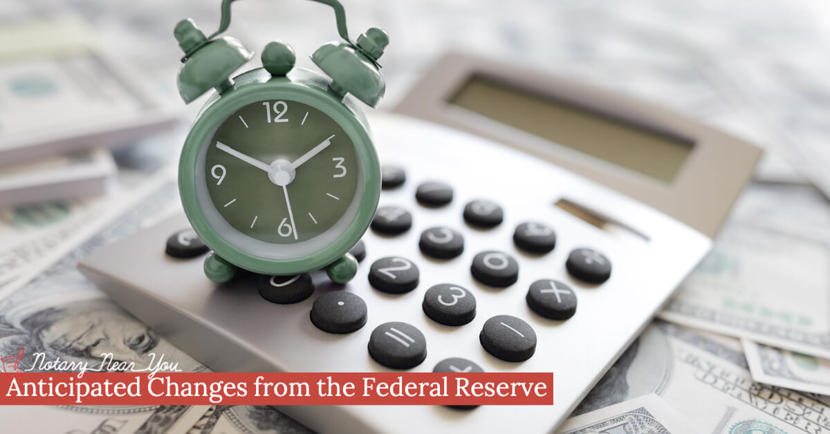 Anticipated Changes from the Federal Reserve